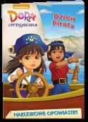 Dora i Przyjaciele. Naklejkowe Opowiastki. Dzień pirata