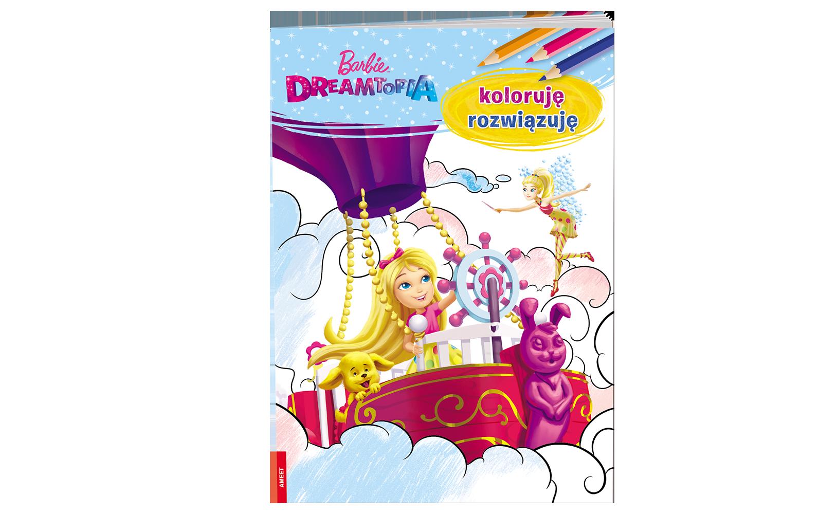 Barbie™ Dreamtopia. Koloruję, rozwiązuję.