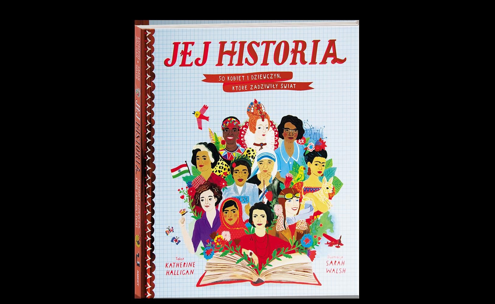 Jej historia. 50 kobiet idziewczyn, które zadziwiły świat