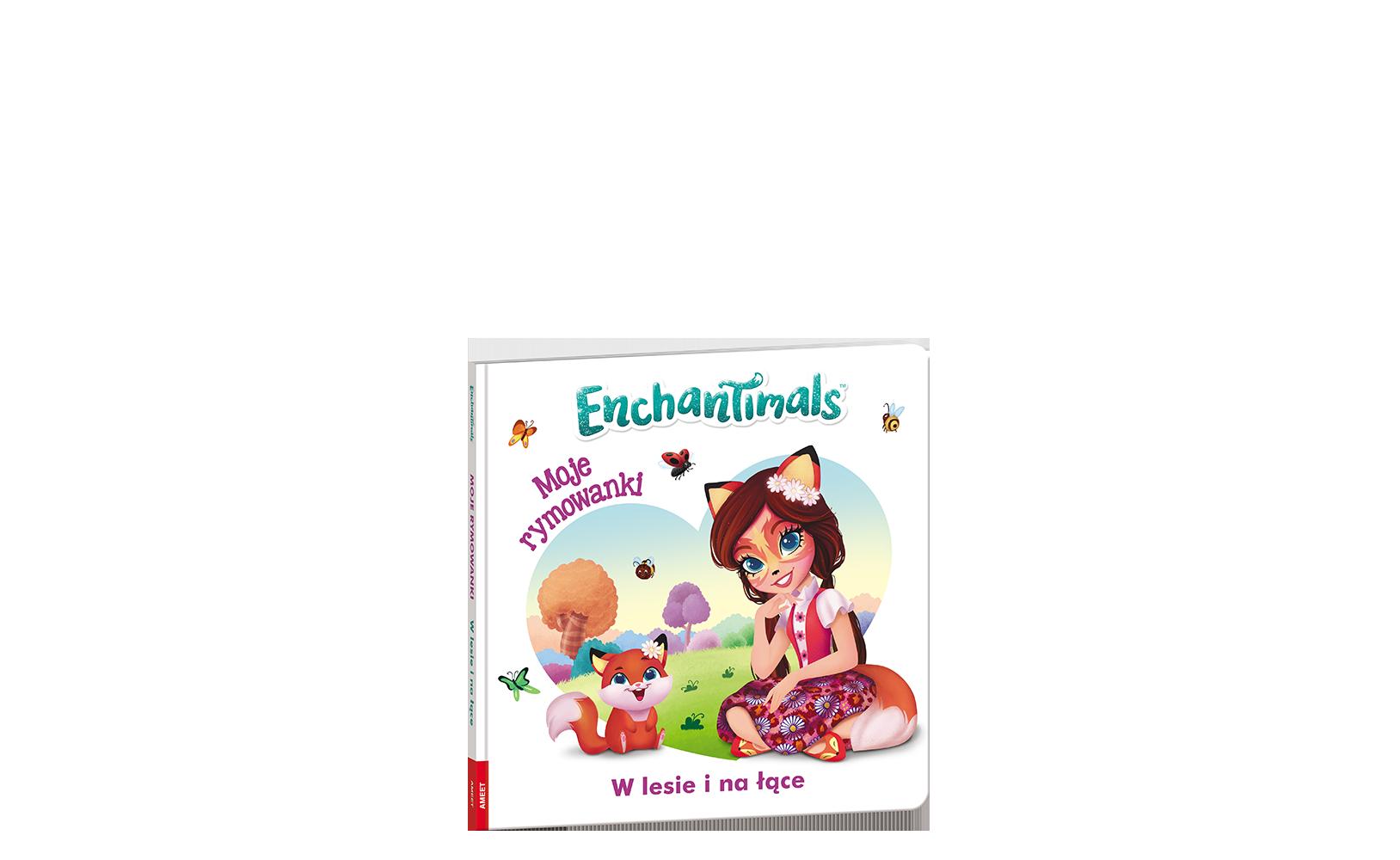 Enchantimals™. MojeRymowanki. Wlesie ina łące